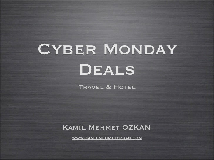 Cyber Monday   Deals     Travel & Hotel  Kamil Mehmet OZKAN   www.kamilmehmetozkan.com