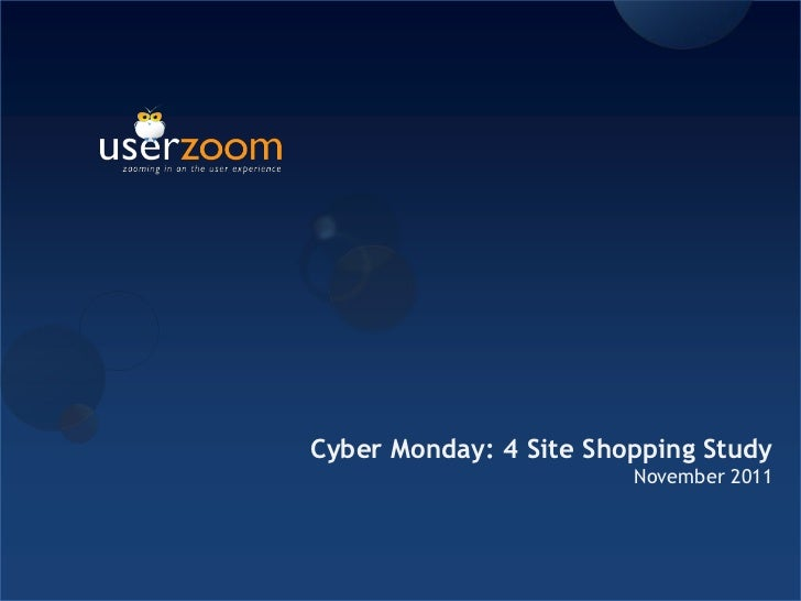 Cyber Monday: 4 Site Shopping Study                        November 2011