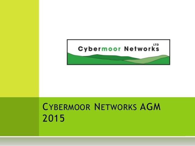 CYBERMOOR NETWORKS AGM 2015