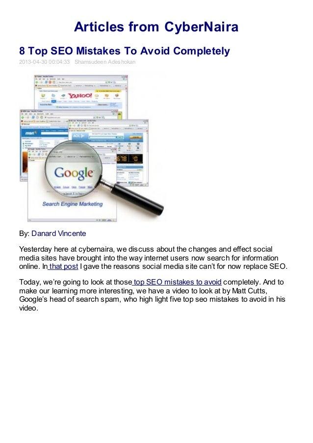 Articles from CyberNaira8 Top SEO Mistakes To Avoid Completely2013-04-30 00:04:33 Shamsudeen AdeshokanBy: Danard VincenteY...
