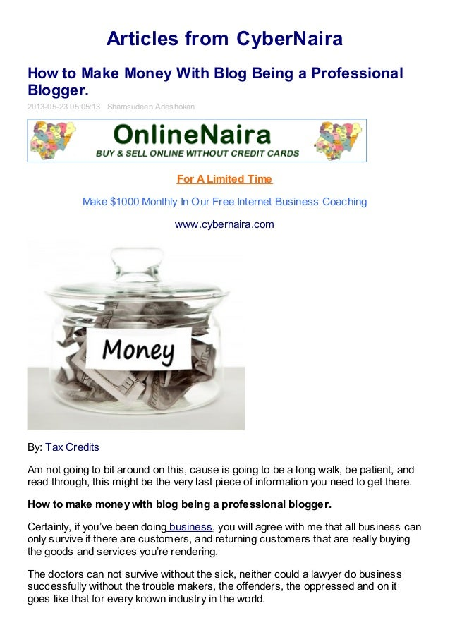 Articles from CyberNairaHow to Make Money With Blog Being a ProfessionalBlogger.2013-05-23 05:05:13 Shamsudeen AdeshokanFo...