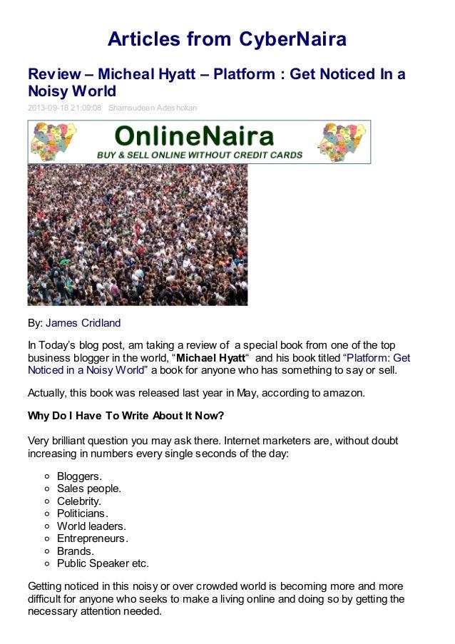 Articles from CyberNaira Review – Micheal Hyatt – Platform : Get Noticed In a Noisy World 2013-09-18 21:09:08 Shamsudeen A...