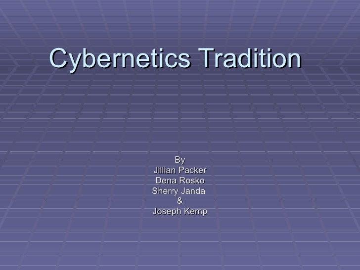 Cybernetics Tradition By Jillian Packer Dena Rosko Sherry Janda  & Joseph Kemp