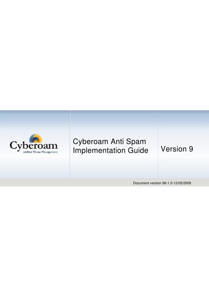Cyberoam Anti SpamImplementation Guide           Version 9               Document version 96-1.0-12/05/2009