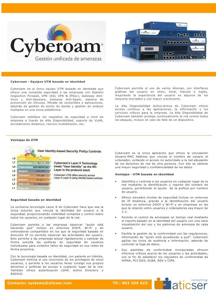 Cyberoam - Equipos UTM basada en identidad Cyberoam es el único equipo UTM basada en identidad que            Cyberoam per...