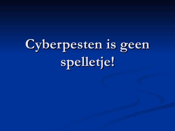 Cyberpesten is geen spelletje!