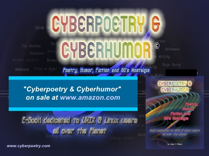 """Cyberpoetry & Cyberhumor""  on sale at  www . amazon . com www.cyberpoetry.com"