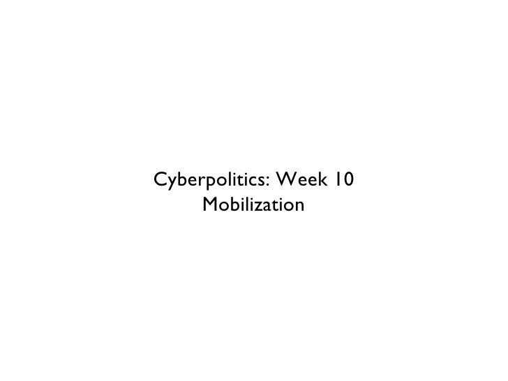 Cyberpolitics: Week 10 Mobilization