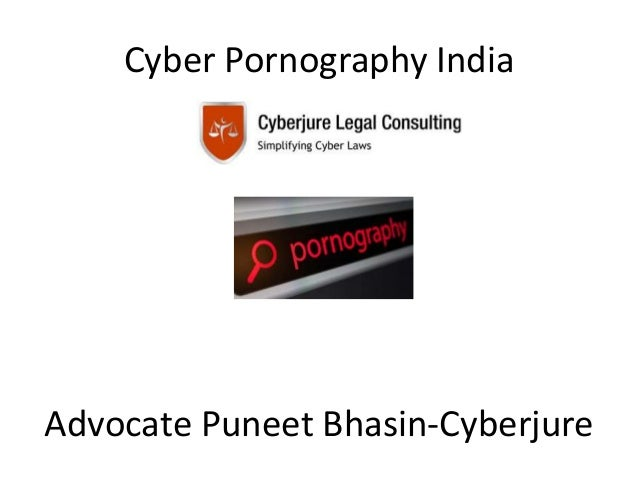 Cyber Pornography India Advocate Puneet Bhasin-Cyberjure