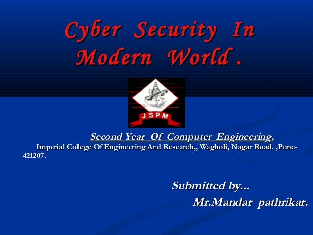 Cyber Security In            Modern World .                  Second Year Of Computer Engineering.    Imperial College Of E...