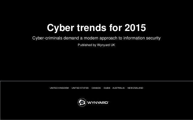 1 UNITED KINGDOM UNITED STATES CANADA DUBAI AUSTRALIA NEW ZEALAND Cyber-criminals demand a modern approach to information ...