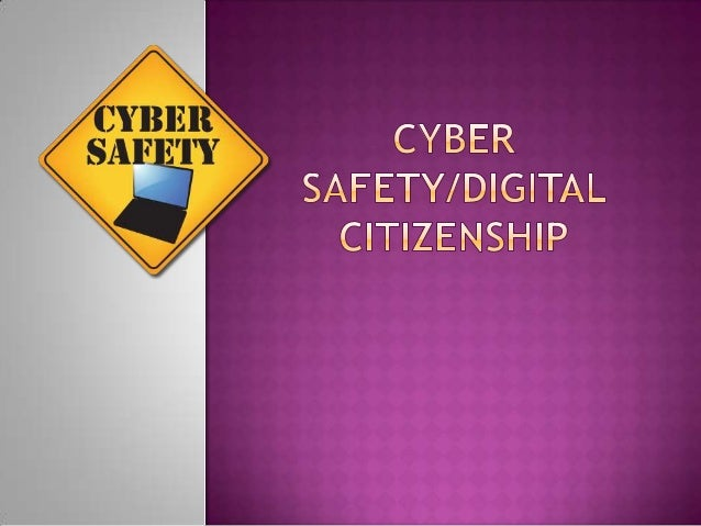  Cyber safety is being aware and safe while on the internet.