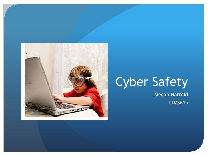 Cyber Safety      Megan Harrold           LTMS615