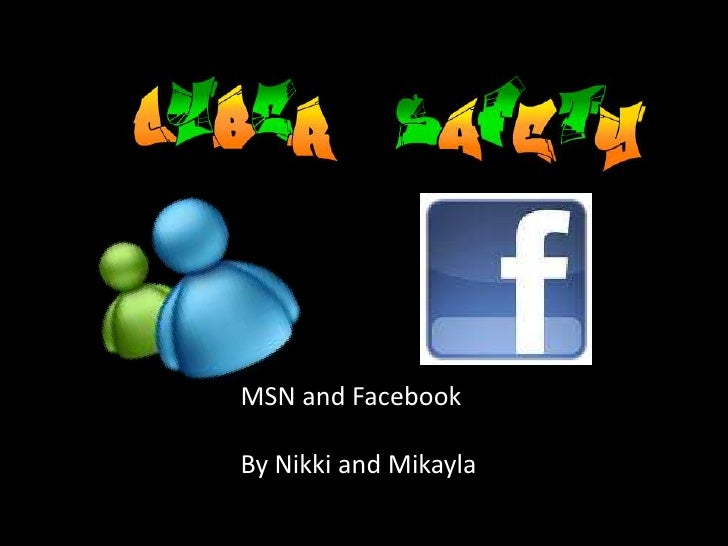 MSN and Facebook <br />By Nikki and Mikayla<br />