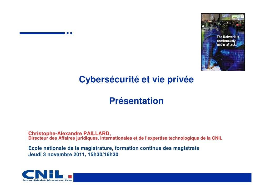 Cybersécurité et vie privée                                      PrésentationChristophe-Alexandre PAILLARD,Directeur des A...