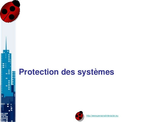 http://www.personalinteractor.eu Protection des systèmes