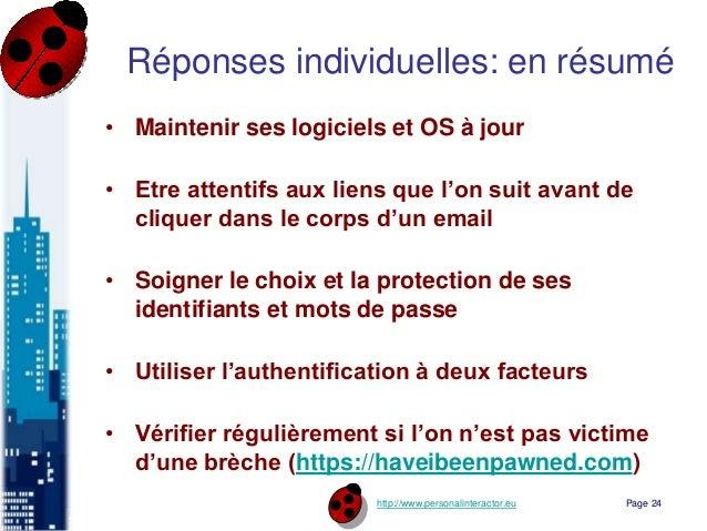 http://www.personalinteractor.eu Réponses individuelles: en résumé • Maintenir ses logiciels et OS à jour • Etre attentifs...