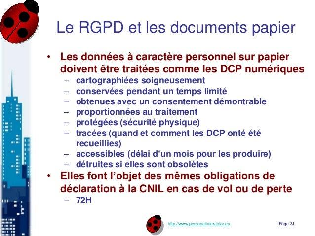 http://www.personalinteractor.eu Le RGPD et les documents papier • Les données à caractère personnel sur papier doivent êt...