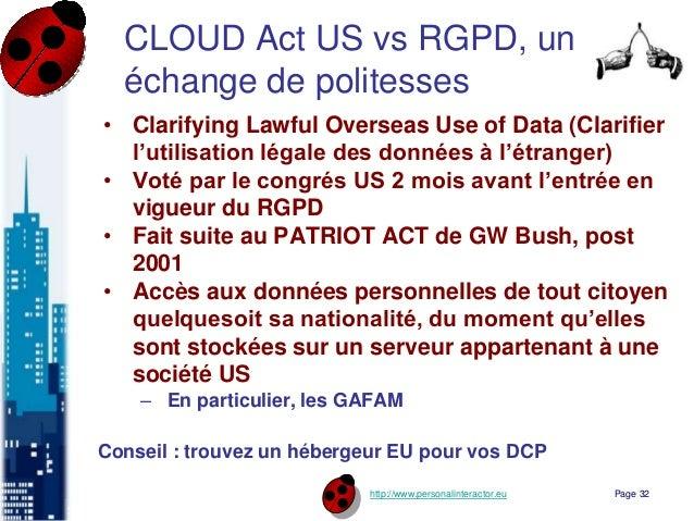 http://www.personalinteractor.eu CLOUD Act US vs RGPD, un échange de politesses • Clarifying Lawful Overseas Use of Data (...
