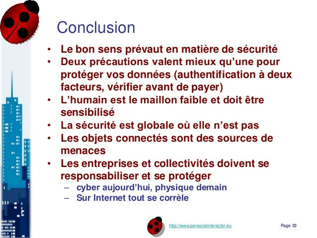 http://www.personalinteractor.eu Conclusion • Le bon sens prévaut en matière de sécurité • Deux précautions valent mieux q...