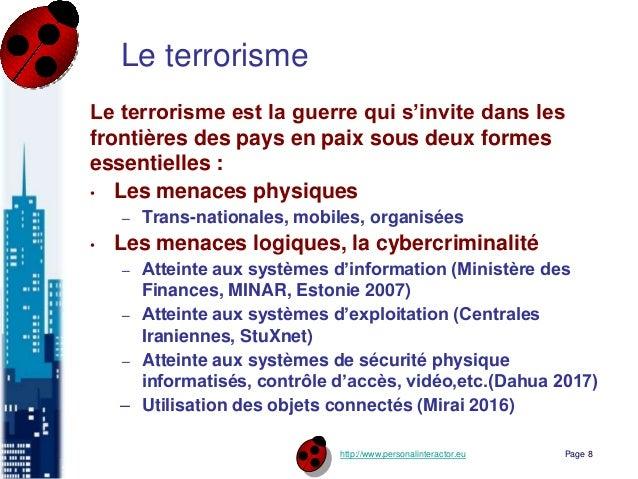 http://www.personalinteractor.eu Le terrorisme Le terrorisme est la guerre qui s'invite dans les frontières des pays en pa...
