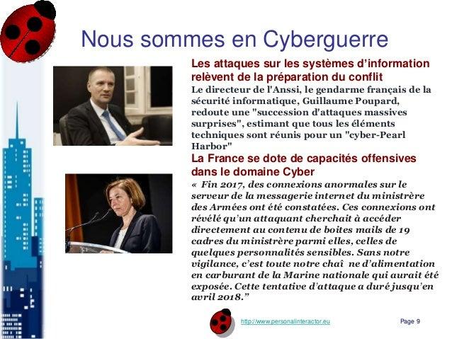 http://www.personalinteractor.eu Nous sommes en Cyberguerre Les attaques sur les systèmes d'information relèvent de la pré...
