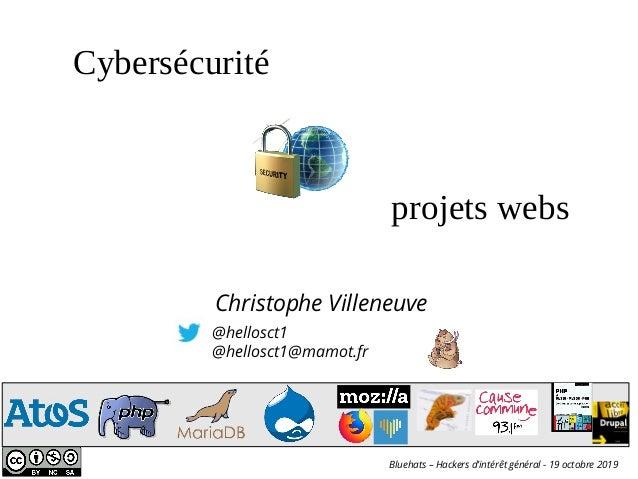 @hellosct1 @hellosct1@mamot.fr Christophe Villeneuve projets webs Cybersécurité Bluehats – Hackers d'intérêt général - 19 ...