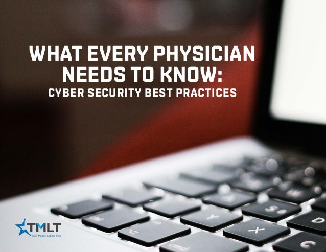 What every physician needs to know: cyber security best practices
