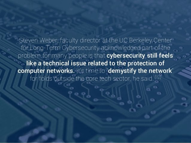 Steven Weber, faculty director at the UC Berkeley Center for Long-Term Cybersecurity acknowledged part of the problem for ...