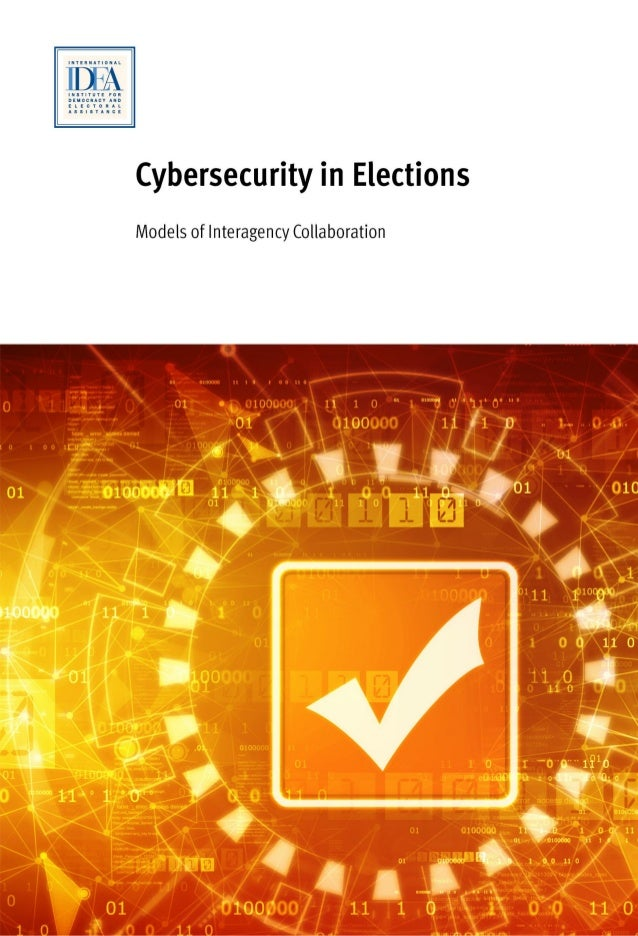 Cybersecurity in Elections Models of Interagency Collaboration Sam van der Staak and Peter Wolf