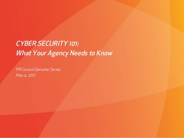 PROPRIETARY & CONFIDENTIAL March 4, 2010Affect Strategies CYBER SECURITY 101: What Your Agency Needs to Know PR Council Gen...