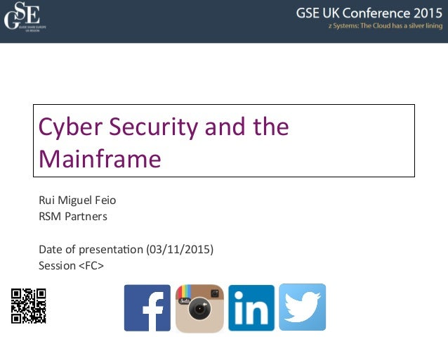 Cyber  Security  and  the   Mainframe   Rui  Miguel  Feio   RSM  Partners      Date  of  present...