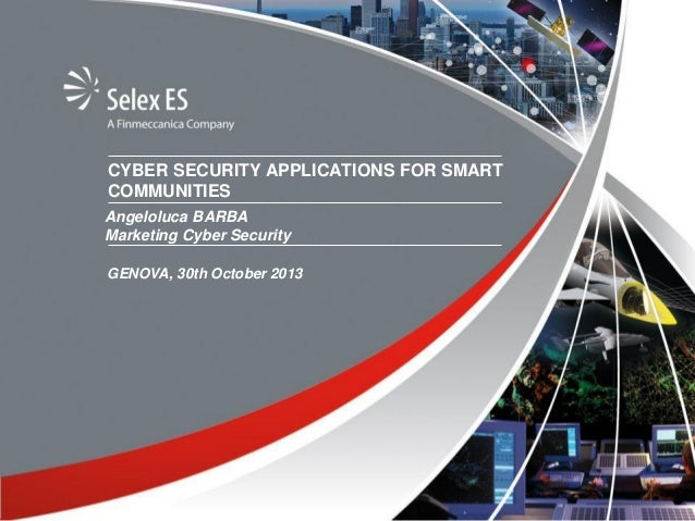 CYBER SECURITY APPLICATIONS FOR SMART COMMUNITIES Angeloluca BARBA Marketing Cyber Security GENOVA, 30th October 2013