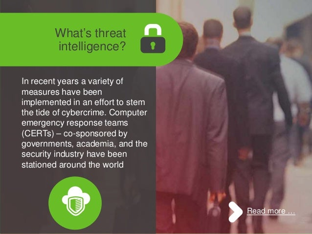 : What's threat intelligence? In recent years a variety of measures have been implemented in an effort to stem the tide of...