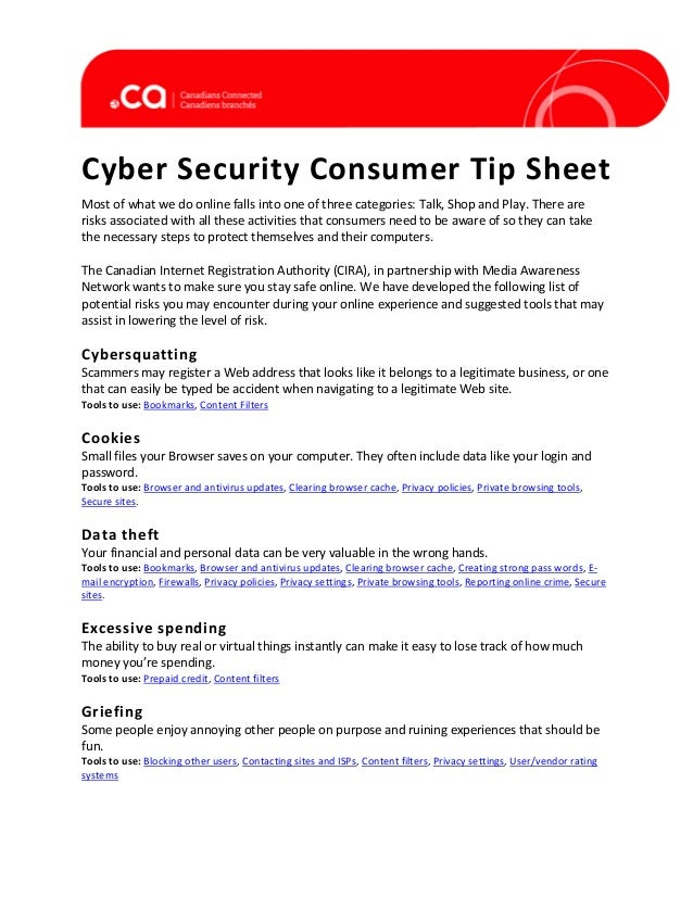 Cyber Security Consumer Tip Sheet Most of what we do online falls into one of three categories: Talk, Shop and Play. There...