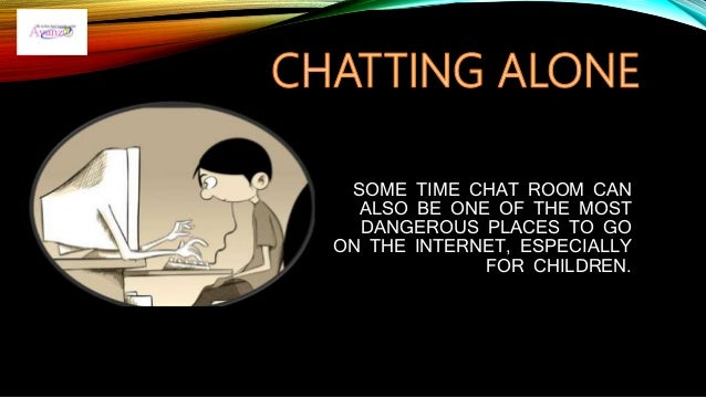 CYBER SECURITY FOR CHILDREN; 2. SOME TIME CHAT ROOM ...
