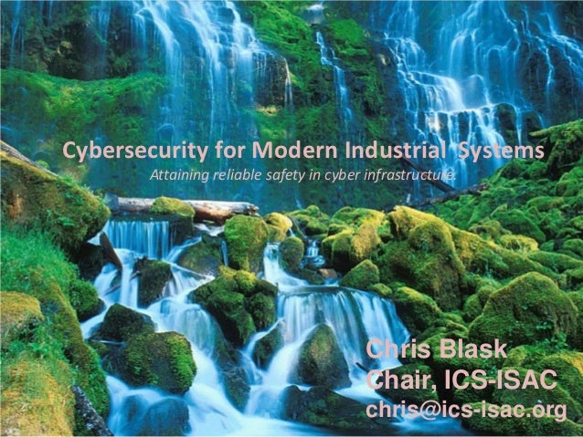 Cybersecurity for Modern Industrial Systems       Attaining reliable safety in cyber infrastructure.                      ...