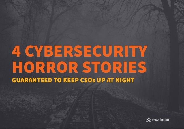 4 CYBERSECURITY HORROR STORIES GUARANTEED TO KEEP CSOs UP AT NIGHT