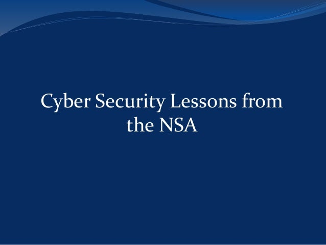 Cyber Security Lessons from the NSA