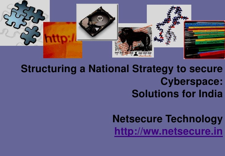 Structuring a National Strategy to secure                              Cyberspace:                        Solutions for In...