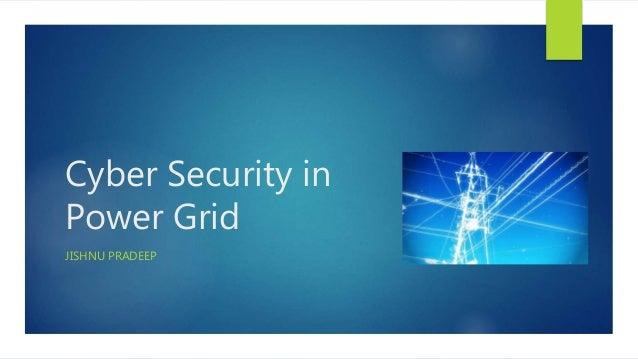 Cyber Security in Power Grid JISHNU PRADEEP
