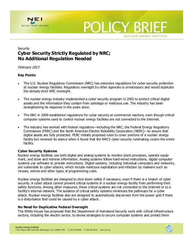 SecurityCyber Security Strictly Regulated by NRC;No Additional Regulation NeededFebruary 2013Key Points   The U.S. Nucle...