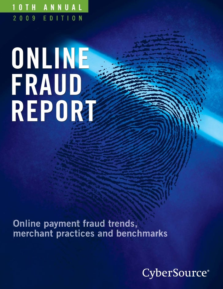 10TH   ANNUAL 2009   EDITION     ONLINE FRAUD REPORT