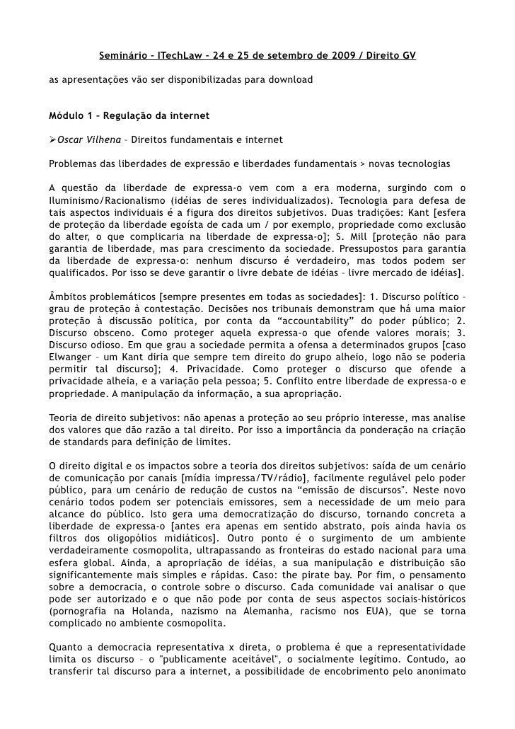 Seminário – ITechLaw – 24 e 25 de setembro de 2009 / Direito GV  as apresentações vão ser disponibilizadas para download  ...