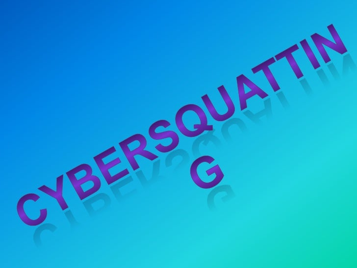 what is cybersquatting Cybersquatting is the act of registering a popular internetaddress--usually a company name--with the intent of selling it to its rightful owner comparing cybersquatting to online extortion, senator spencer abraham, a michigan republican, has introduced to congress the anti-cybersquatting consumer protection act.