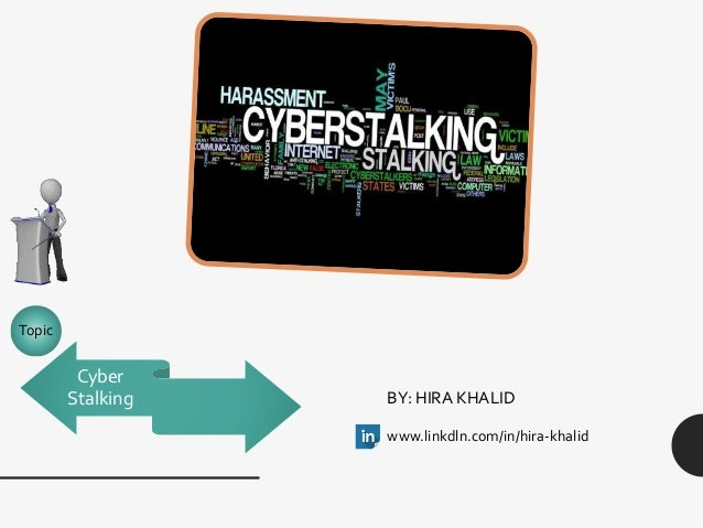 an overview of cyberstalking and the various ways used by cyberstalkers Many cyberstalkers try to damage the reputation of their victim and turn other people against them cyberstalking may include false accusations, monitoring, making.
