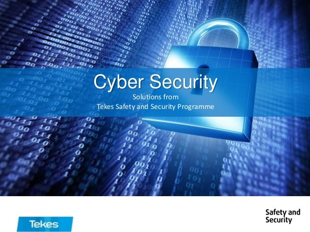 Cyber Security Solutions from Tekes Safety and Security Programme