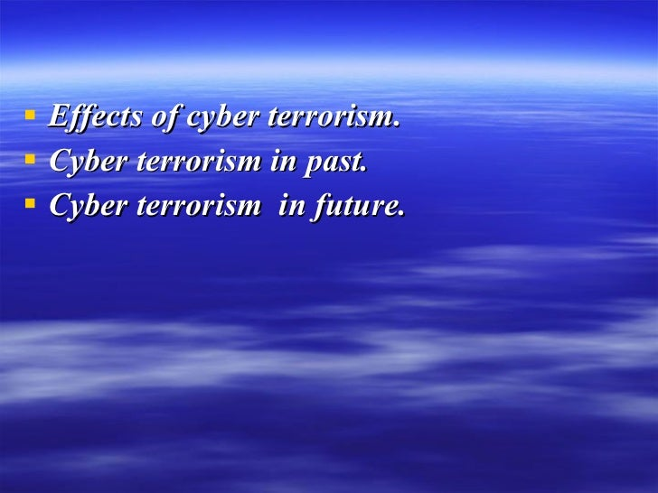cyber terrorism essay Terrorism term papers (paper 6364) on cyber terrorism : cyber-terrorism is a reality in the modern age of rapid technological advancement as fast as new.