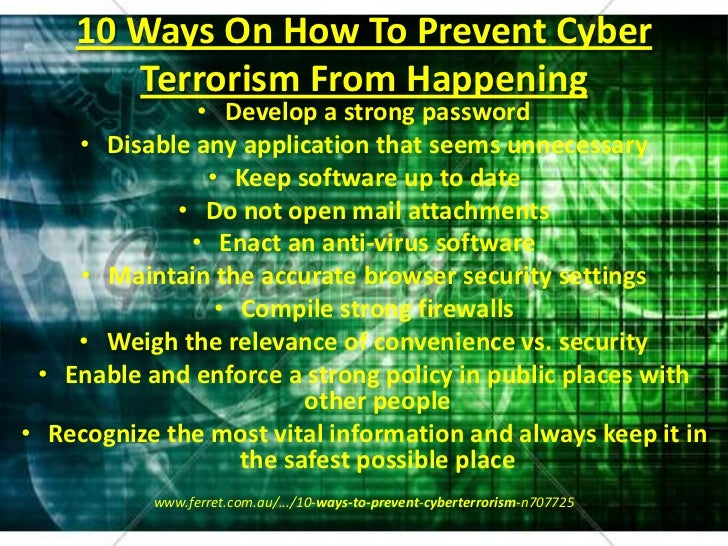 how to overcome cyber terrorism and How is the government combating cyber terrorism  maintaining training and bringing awareness to cyber terrorism is the key to overcoming the battle of adversary continuing to educate information technology professionals with the most advanced, specialized training, as well as keeping the public informed on the latest cyber attacks, will.