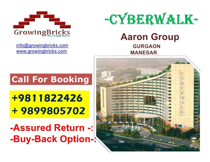 -CYBERWALK-                           CYBERWALK-                           Aaron Group info@growingbricks.com      GURGAON...
